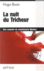 Hugo Buan - Une enquête du commisaire Workan  : La nuit du tricheur.