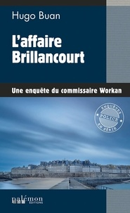 Hugo Buan - Une enquête du commisaire Workan Tome 12 : L'affaire Brillancourt.