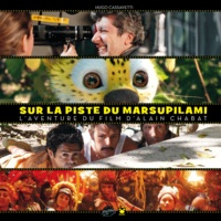 Hugo Cassavetti - Sur la piste du Marsupilami - L'aventure du film d'Alain Chabat.