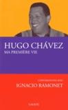Hugo Chavez et Ignacio Ramonet - Ma première vie - Conversations avec Ignacio Ramonet.
