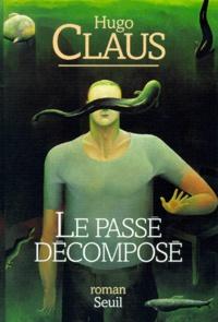 Hugo Claus - Le passé décomposé.