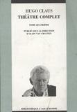 Hugo Claus - Théâtre complet - Tome 4, La vie et les oeuvres de Léopold II ; Intérieur ; La chasse au renard ; Pas de deux.
