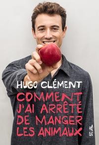 Hugo Clément - Comment j'ai arrêté de manger les animaux.