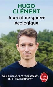 Hugo Clément - Journal de guerre écologique.