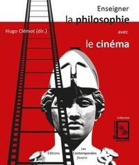 Hugo Clémot - Enseigner la philosophie avec le cinéma.