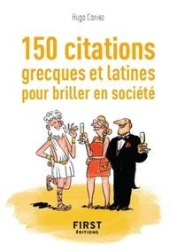 Hugo Coniez - Le ptit livre des 150 citations grecques et latines pour briller en société.