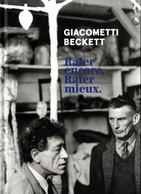 Hugo Daniel - Giacometti, Beckett - Rater encore. Rater mieux.