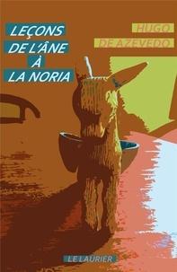 Hugo de Azevedo - Leçons de l'âne à la noria - A l'école de saint Josémaria.