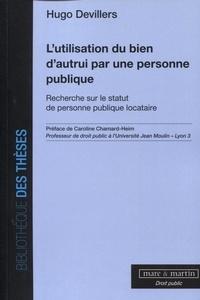 Lutilisation du bien dautrui par une personne publique - Recherche sur le statut de personne publique locataire.pdf