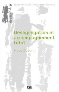 Hugo Dupont - Déségrégation et accompagnement total - Sur la progressive fermeture des établissements spécialisés pour enfants handicapés.
