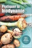 Hugo Erbe - Pratiquer la biodynamie - 21 préparats détaillés.