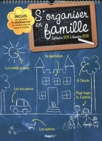 Hugo et Compagnie - S'organiser en famille - Septembre 2011 à Décembre 2012.