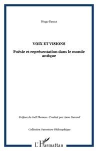 Hugo-Francisco Bauza - Voix et visions - Poésie et représentation dans le monde antique.
