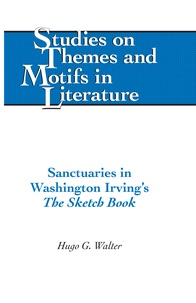 Hugo g. Walter - Sanctuaries in Washington Irving's «The Sketch Book» - The Sketch Book.