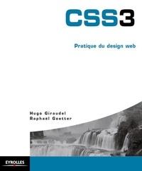 Hugo Giraudel et Raphaël Goetter - CSS3 - Pratique du design web.