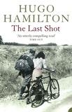 Hugo Hamilton - The Last Shot.