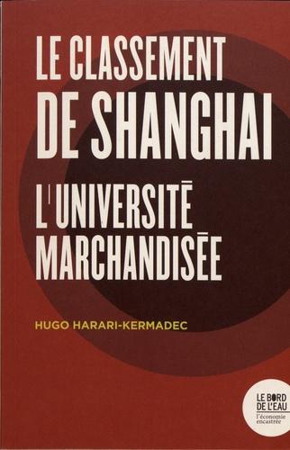 Le classement de Shanghai. L'université marchandisée