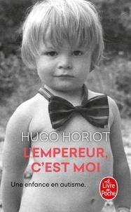 Hugo Horiot - L'empereur, c'est moi.