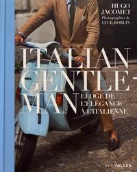 Hugo Jacomet - Italian Gentleman - Eloge de l'élégance à l'italienne.