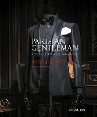 Hugo Jacomet - Parisian Gentleman - Eloge de l'élégance à la française.