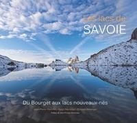 Hugo Mansoux et Jean-Pierre Martinot - Les lacs de Savoie - Du Bourget aux lacs nouveaux-nés.