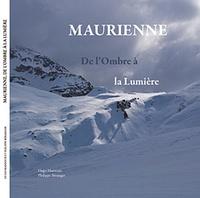 Hugo Mansoux et Philippe Béranger - Maurienne - De l'Ombre à la Lumière.