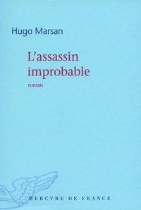 Hugo Marsan - L'assassin improbable.