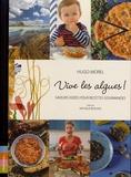 Hugo Morel - Vive les algues ! - Saveurs iodées pour recettes gourmandes.