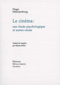 Hugo Münsterberg - Le cinéma : une étude psychologique et autres essais.