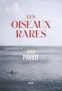 Hugo Paviot - Les oiseaux rares.