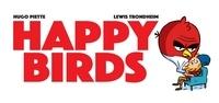 Hugo Piette et Lewis Trondheim - Happy Birds.