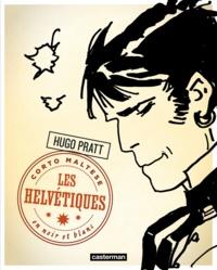 Hugo Pratt - Corto Maltese en noir et blanc Tome 11 : Les helvétiques.