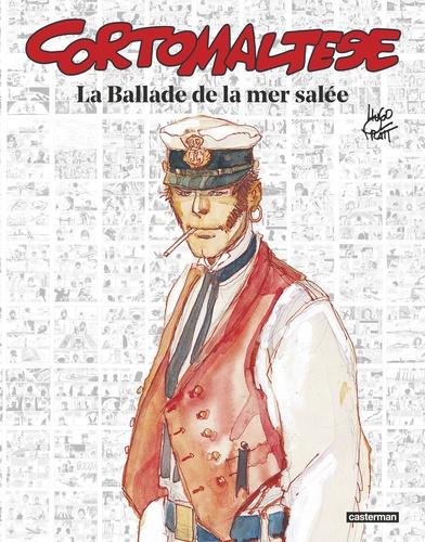 Hugo Pratt - Corto Maltese  : La ballade de la mer salée.