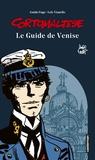 Hugo Pratt et Guido Fuga - Corto Maltese - Le guide de Venise.