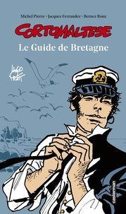 Hugo Pratt et Michel Pierre - Corto Maltese - Le guide de Bretagne.