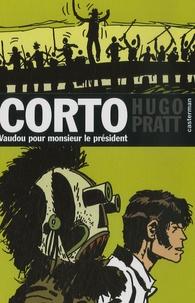 Hugo Pratt - Corto Tome 11 : Vaudou pour Monsieur le Président.