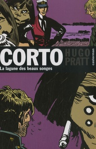 Hugo Pratt - Corto Tome 12 : La lagune des Beaux Songes.