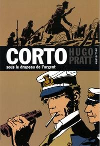 Hugo Pratt - Corto Tome 15 : Sous le drapeau de l'argent.