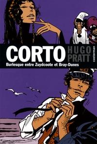 Hugo Pratt - Corto Tome 19 : Burlesque entre Zuydcoote et Bray-Dunes.
