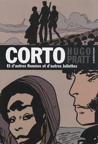 Hugo Pratt - Corto Tome 22 : Et d'autres Roméos et d'autres Juliettes.