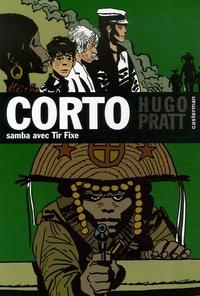 Hugo Pratt - Corto Tome 5 : Samba avec Tir Fixe.