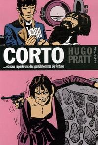 Hugo Pratt - Corto Tome 7 : Et nous reparlerons des gentilshommes de fortune.