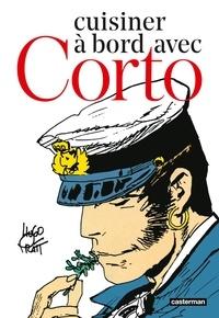 Hugo Pratt et Michel Pierre - Cuisiner à bord avec Corto.