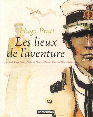 Hugo Pratt et Marco Steiner - Hugo Pratt-Les lieux de l'aventure - I luoghi dell'a avventura.