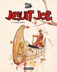 Hugo Pratt - Jesuit Joe et autres récits.