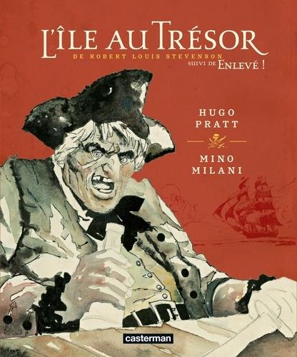 Hugo Pratt et Mino Milani - L'Ile au Trésor suivi de Enlevé !.