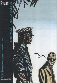 Hugo Pratt - Un homme, une aventure  : L'homme des Caraïbes.