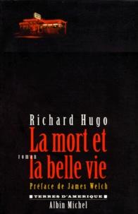 Hugo Richard - La mort et la belle vie.