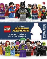 Hugo Simon et Cavan Scott - Lego DC Comics Super Heroes - L'encyclopédie des personnages.