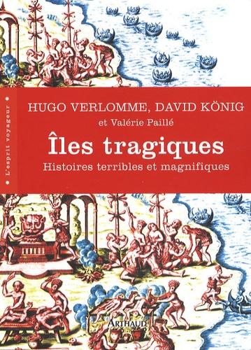 Iles tragiques. Histoires terribles et magnifiques